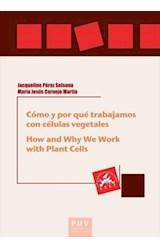 E-book Cómo y por qué trabajamos con células vegetales. How and Why We Work with Plant Cells