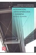 Papel INTEGRACION LATINOAMERICANA Y CARIBEÑA POLITICA Y ECONOMIA (COLECCION ECONOMIA)