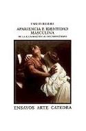 Papel APARIENCIA E IDENTIDAD MASCULINA DE LA ILUSTRACION AL DECADENTISMO (ENSAYOS ARTE CATEDRA)