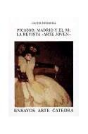 Papel PICASSO MADRID Y EL 98 LA REVISTA ARTE JOVEN (COLECCION ENSAYOS ARTE CATEDRA)