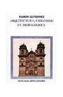 Papel ARQUITECTURA Y URBANISMO EN IBEROAMERICA (MANUALES ARTE CATEDRA) (RUSTICA)