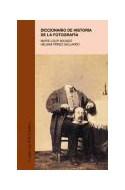 Papel DICCIONARIO DE HISTORIA DE LA FOTOGRAFIA (CUADERNOS ARTE CATEDRA 43)
