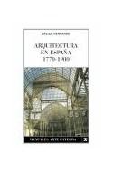 Papel ARQUITECTURA EN ESPAÑA 1770-1900 (MANUALES ARTE CATEDRA)