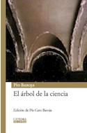 Papel ARBOL DE LA CIENCIA (COLECCION CATEDRA MIL LETRAS) (CARTONE)