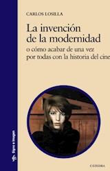 Libro La Invencion De Modernidad En La Historia Del Cine