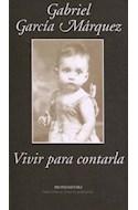 Papel VIVIR PARA CONTARLA (LITERATURA RANDOM HOUSE)