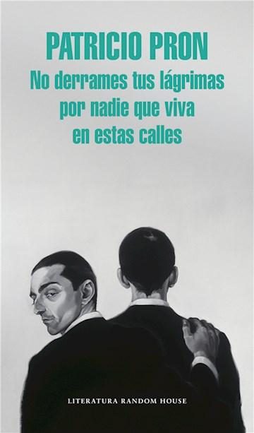 E-book No Derrames Tus Lágrimas Por Nadie Que Viva En Estas Calles
