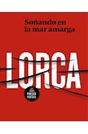 Papel SOÑANDO EN LA MAR AMARGA (COLECCION POESIA PORTATIL) (BOLSILLO) (RUSTICA)