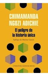 Papel PELIGRO DE LA HISTORIA UNICA (COLECCION LITERATURA RANDOM HOUSE) (BOLSILLO) (RUSTICA)
