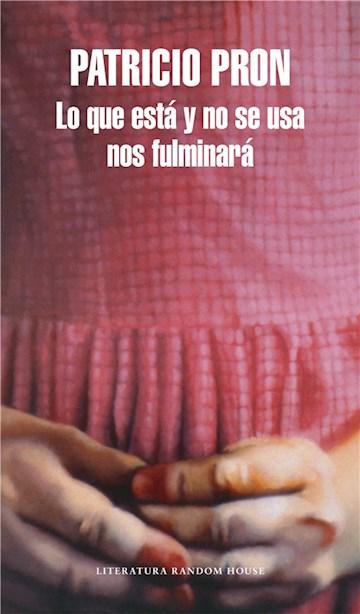 E-book Lo Que Está Y No Se Usa Nos Fulminará