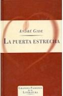 Papel PUERTA ESTRECHA (GRANDES PASIONES DE LA LITERATURA) (CARTONE)