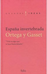 Papel ESPAÑA INVERTEBRADA (COLECCION GRANDES IDEAS) (CARTONE)
