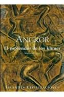 Papel ANGKOR EL ESPLENDOR DE LOS KHMER (GRANDES CIVILIZACIONES) (CARTONE)