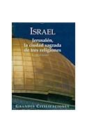 Papel ISRAEL JERUSALEN LA CIUDAD SAGRADA DE TRES RELIGIONES (GRANDES CIVILIZACIONES DEL PASADO) (CARTONE)