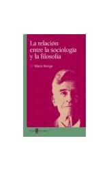 Papel LA RELACION ENTRE LA SOCIOLOGIA Y LA FILOSOFIA,