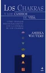 Papel CHAKRAS Y LOS CAMBIOS DE VIDA COMO TRABAJAR PSICOLOGICAMENTE CON LA ENERGIA DE LOS CHAKRAS (RUSTICA)