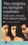 Papel Tres Mujeres En Tiempos Sombrios. Edith Stein, Simone Weil,