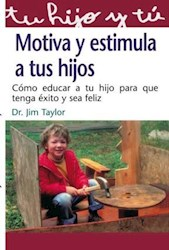 Libro Motiva Y Estimula A Tus Hijos