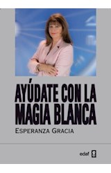 E-book AYUDATE CON LA MAGIA BLANCA DE ESPERANZA GRACIA