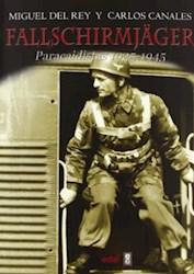 Libro Fallschirmjager - Paracaidistas 1935 - 1945
