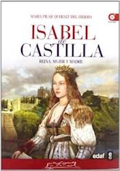 Libro Isabel De Castilla  Reina  Mujer Y Madre