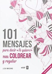 Libro 101 Mensajes Para Decir Te Quiero Para Colorear