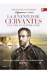 E-book La juventud de Cervantes. Una vida en construcción