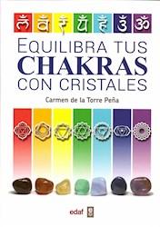 Libro Equilibra Tus Chakras Con Cristales