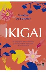 E-book Ikigai. Tu programa de 12 semanas para encontrar el secreto de la felicidad