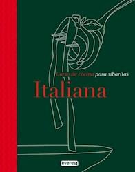 Cocina Italiana: Curso De Cocina Para Sibaritas