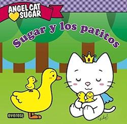 Libro Angel Cat Sugar  Sugar Y Los Patitos