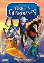 Libro El Origen De Los Guardianes  La Novela