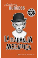 Papel NARANJA MECANICA (COLECCION CLASICOS MINOTAURO) (EDICION 50 ANIVERSARIO) (CARTONE)