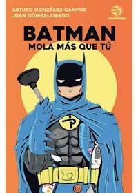Papel Batman Mola Más Que Tú