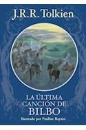 Papel ULTIMA CANCION DE BILBO (ILUSTRADO POR PAULINE BAYNES) (CARTONE)