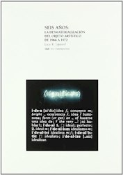 Libro Seis Años : La Desmaterializacion Del Objeto Artistico