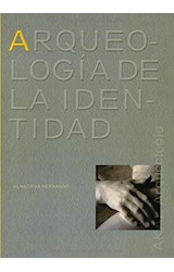 Papel ARQUEOLOGIA DE LA IDENTIDAD