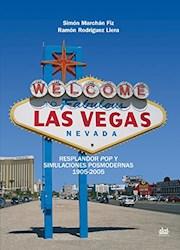 Libro Las Vegas.Resplandor Pop Y Simulaciones Posmodernas (1905-2005)