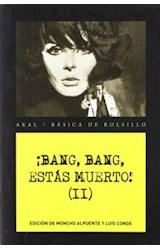 Papel BANG, BANG ESTAS MUERTO (II)