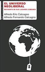 Libro Universo Neoliberal. Recuento De Sus Lugares Comunes