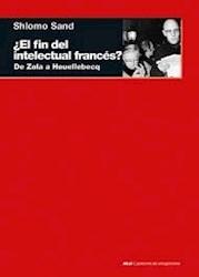 Libro El Fin Del Intelectual Frances ?