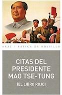 Papel CITAS DEL PRESIDENTE MAO TSE-TUNG (EL LIBRO ROJO) (COLECCION BASICA DE BOLSILLO 345) (RUSTICA)