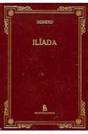 Papel ILIADA (BIBLIOTECA GREDOS) (CARTONE)