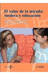 Papel El valor de la mirada: sordera y educación