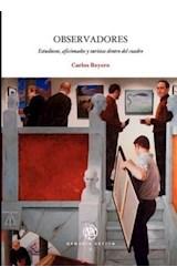 Papel Observadores: estudiosos, aficionados y turistas dentro del cuadro.