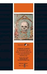 Papel Formae Mortis : el tránsito de la vida a la muerte en las sociedades antiguas