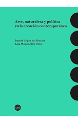 Papel ARTE, NATURALEZA Y POLITICA EN LA CREACION CONTEMPORANEA