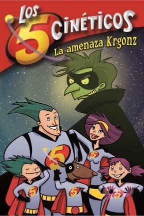 E-book La Amenaza Krgonz (Serie Los Cinco Cinéticos 1)