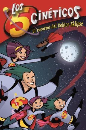 E-book El Retorno Del Doktor Eklipse (Serie Los Cinco Cinéticos 2)
