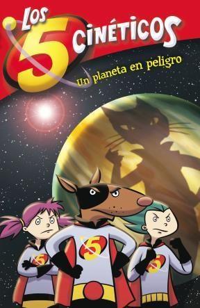 E-book Un Planeta En Peligro (Serie Los Cinco Cinéticos 3)